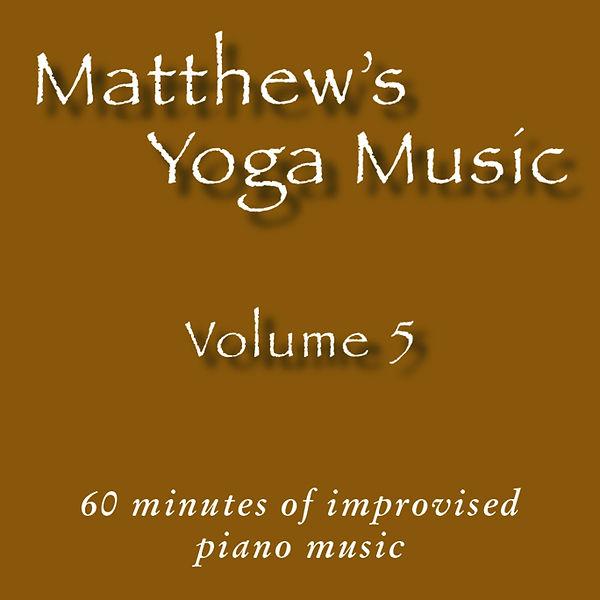 Matthew's Yoga Music ~ Volume 5 - COVER