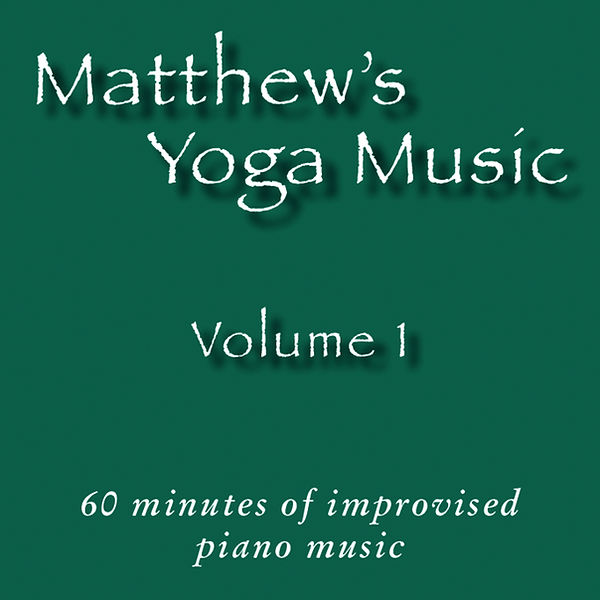 Matthew's Yoga Music ~ Volume 1 - COVER