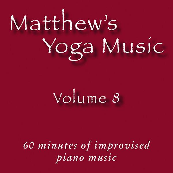Matthew's Yoga Music ~ Volume 8 - COVER
