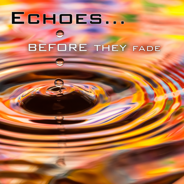 Echoes...Before They Fade - COVER.png