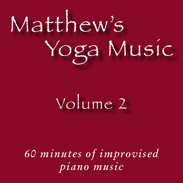 Matthew's Yoga Music ~ Volume 2 - COVER