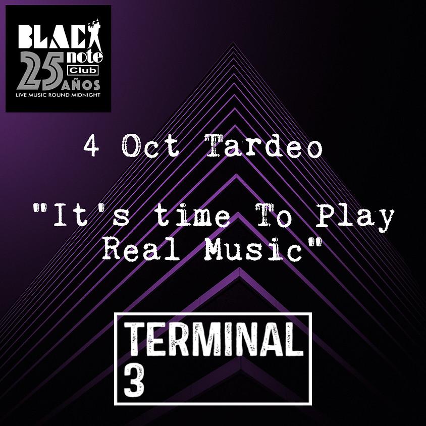 TERMINAL 3. UN TARDEO MUY MUSICAL