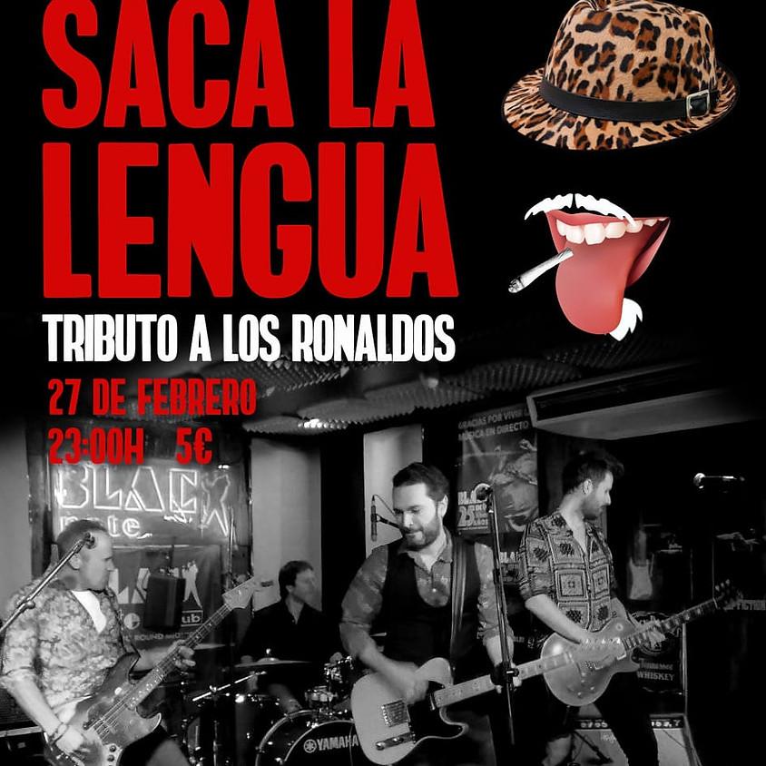 SACA LA LENGUA tributo a LOS RONALDOS