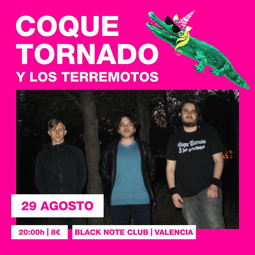 COQUE TORNADO y LOS TERREMOTOS