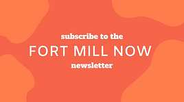 Fort Mill Now Newsletter (2).png