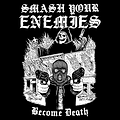 Smash Your Enemy_Become Death_ Cover.png