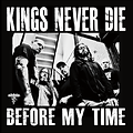 Kings Never Die_Before My Time_Cover.png
