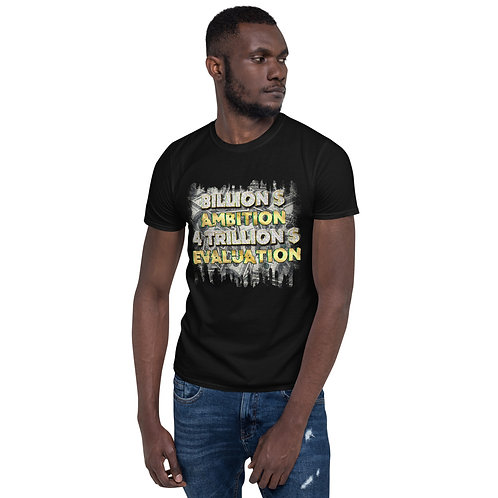 Billion $ Ambition 4 Trillion $ Evaluation T-Shirt