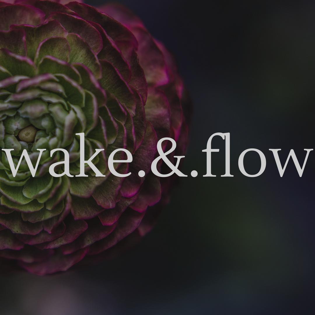 wake.&.flow