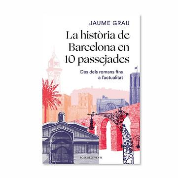 La història de Barcelona en 10 passejade