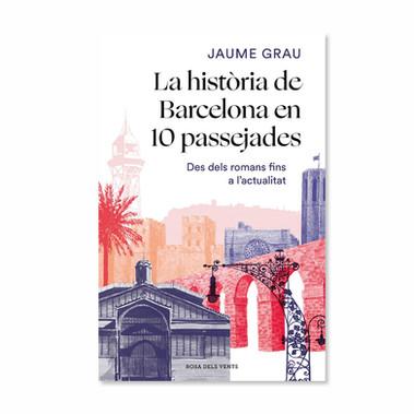 La història de Barcelona en 10 passejades