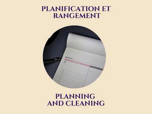 PLANIFICATION ET RANGEMENT           PLANNING AND CLEANING