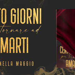 """Cover Reveal - """"Cento giorni per tornare ad amarti"""" di Antonella Maggio"""