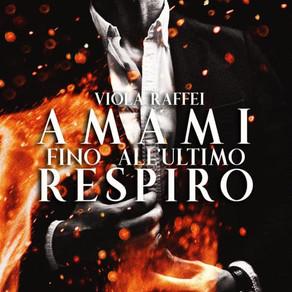 """""""Amami fino all'ultimo respiro""""         di  Viola Raffei"""