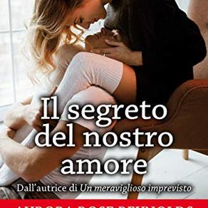 """""""Il segreto del nostro amore""""             di  Aurora Rose Reynolds"""