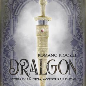 """""""Dralgon - Storia di amicizia, avventura e Gnomi""""                            di Romano Pigozzi"""