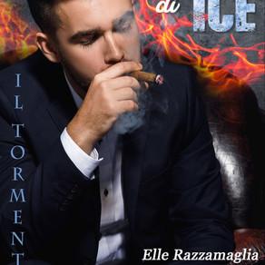 """""""L'inferno di Ice - Il tormento""""                                 di Elle Razzamaglia"""