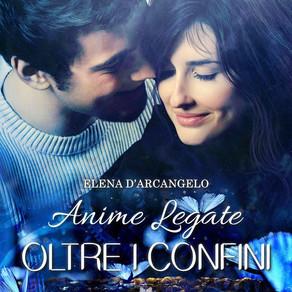 """Oltre i confini - Anime legate""         di Elena d'Arcangelo."