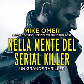 """""""Nella mente del serial Killer""""            di Mike Omer"""