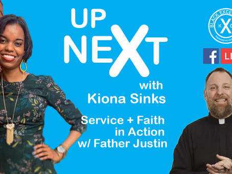 Up Next: Service + Faith in Action With Father Justin