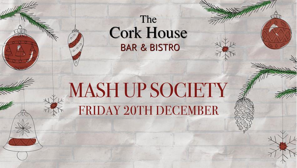 Mash Up Society 20 DecemberChristmas at the Cork House