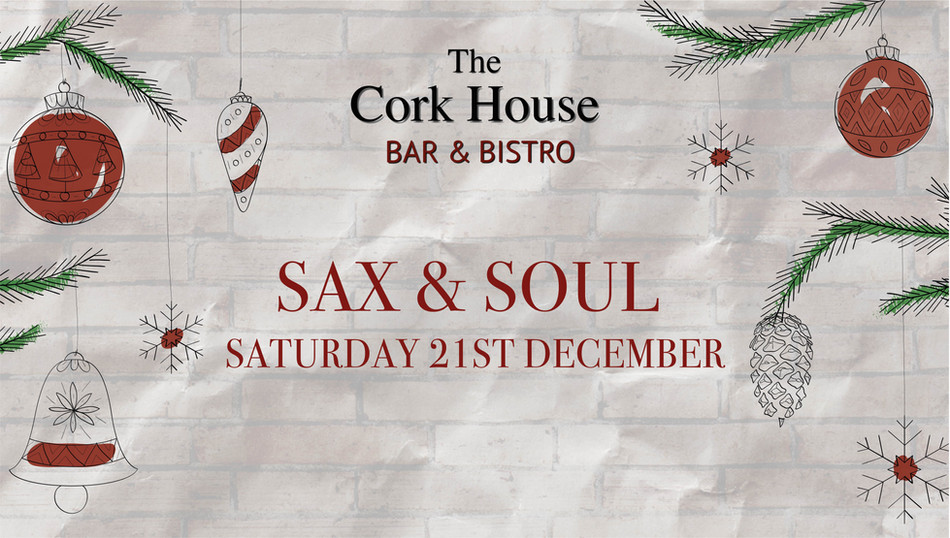 Sax _ Soul_ 21 DecemberChristmas at the Cork House