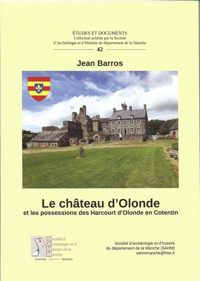 Découvrez l'ouvrage de Jean BARROS « Le château d'Olonde et les possessions des Harcourt d'Olonde