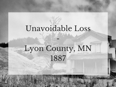 Unavoidable Loss, Lyon County, MN 1887