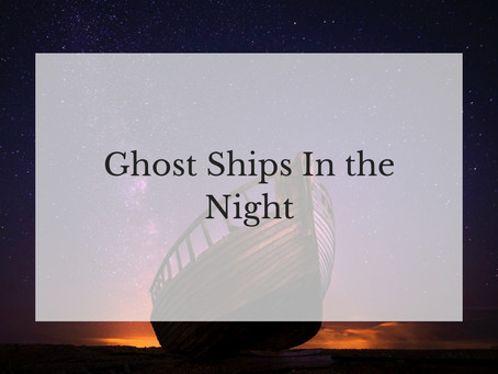 Ghost Ships In the Night