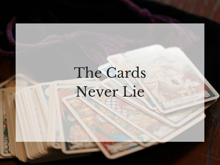 The Cards Never Lie