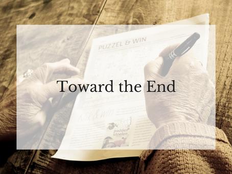 Toward the End