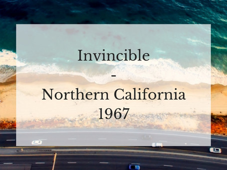 Invincible, Northern California 1967