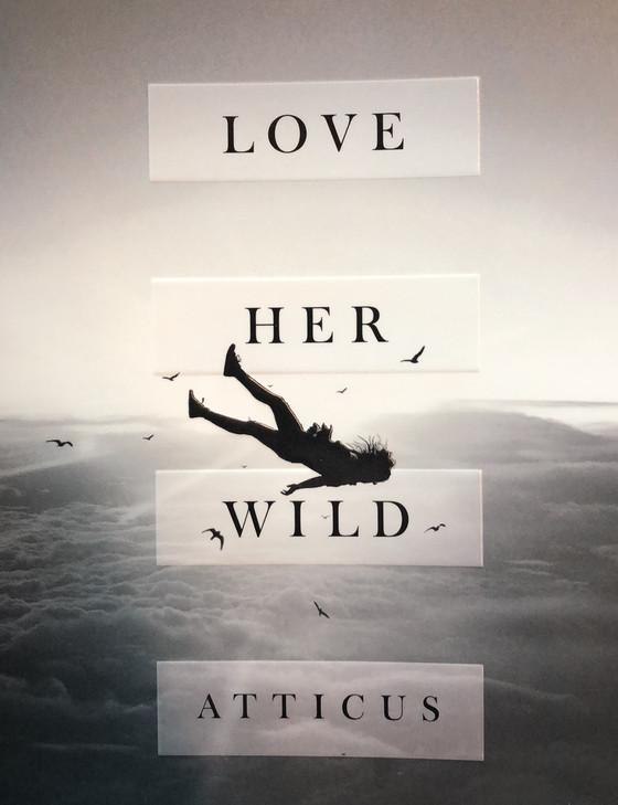 Love Her Wild by Atticus