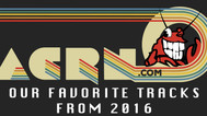 ACRN's Favorite Tracks From 2016
