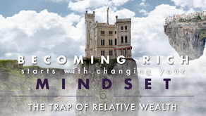 VIDEO: Becoming Rich Starts with Changing your Mindset: The Trap of Relative Wealth