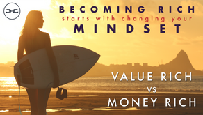 VIDEO: Becoming Rich Starts with Changing your Mindset: Value Rich vs Money Rich