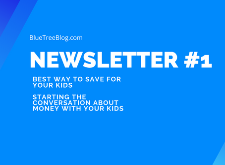 Newsletter #1 - Best way to save and a conversation starter with your kids