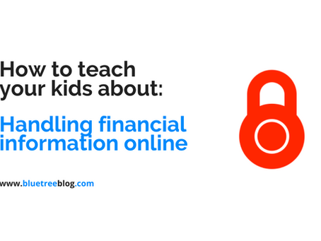 How To Teach Your Kids About: Handling Financial Information Online