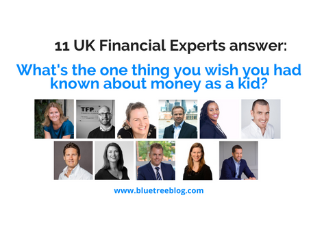 11 Financial Experts Answer: One thing they wish they had known about money as a kid!