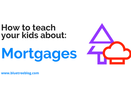 How to teach your kids about: Mortgages