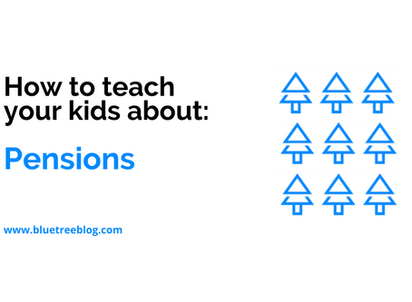 How to teach your kids about: Pensions