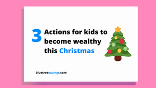 3 actions to start your kids on their journey to becoming wealthy this Christmas!