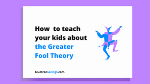 How to teach your kids about: The Greater Fool Theory