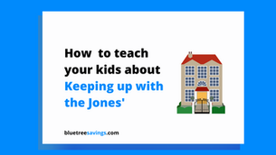 How to teach your kids about: Keeping up with the Jones'