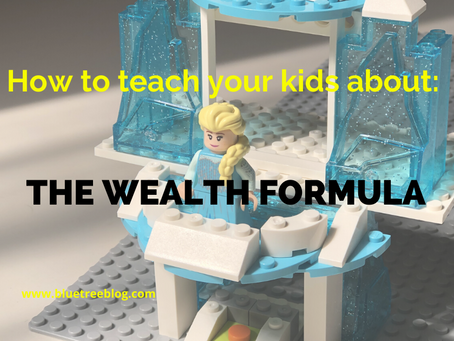 How to teach your kids about: The Wealth Formula