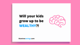 Will your kids grow up to be WEALTHY?