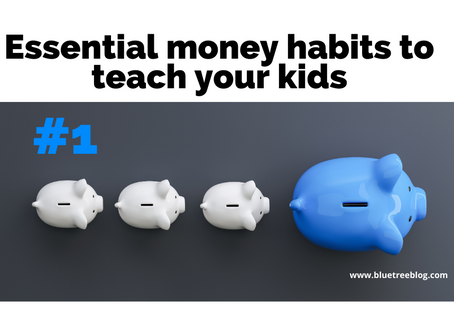 What are the 3 essential money habits to start teaching your kids? (Habit 1)