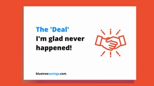 The 'Deal' I'm glad never happened!