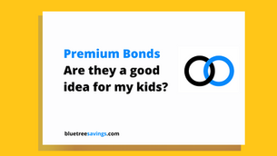 Are Premium Bonds a good investment for my kids?