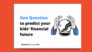 The 'One Question' to predict your kids' financial future